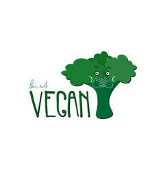 Cute with broccoli im not vegan quote vector