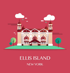 Ellis island new york vector