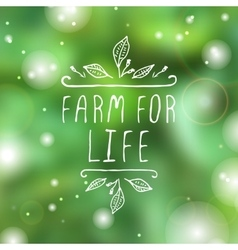 Farm for life - product label on blurred vector