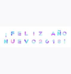feliz ano nuevo happy new year in spanish vector image vector image