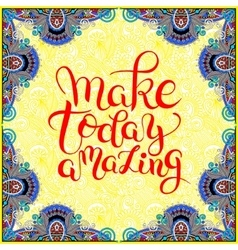 make today amazing hand drawn typography poster on vector image vector image
