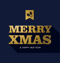 Christmas and new year gold glitter message quote vector