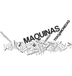 las maquinas tragamonedas text background word vector image vector image