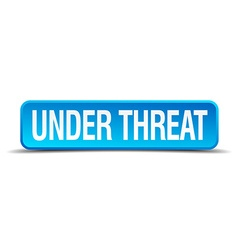 Under threat blue 3d realistic square isolated vector
