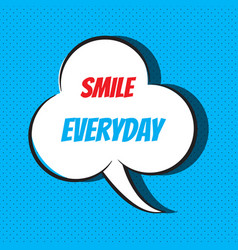 Smile everyday motivational and inspirational vector