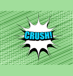 Comic crush wording concept vector
