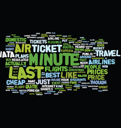 Last minute air ticket text background word cloud vector