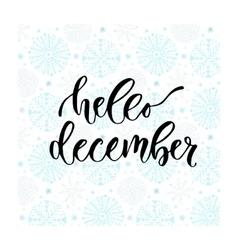 Hand drawn lettering hello december vector