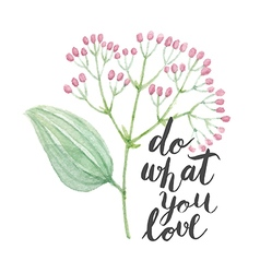 Calligraphy text with watercolor flower vector