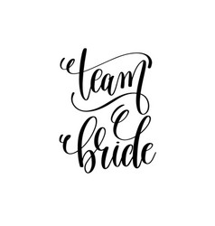 team bride black and white hand lettering script vector image
