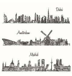 Set skylines dubai madrid amsterdam drawn sketch vector