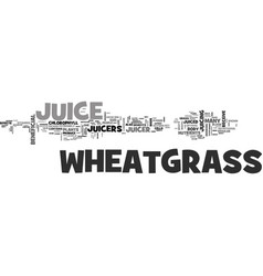 wheatgrass juicers the benefits of wheatgrass vector image vector image