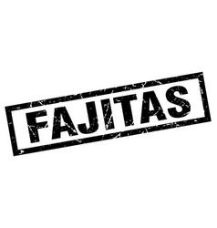 square grunge black fajitas stamp vector image