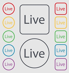 Live sign icon symbols on the round and square vector