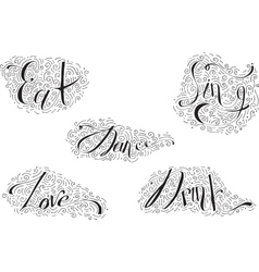 Black lettering with words dance drink eat love vector
