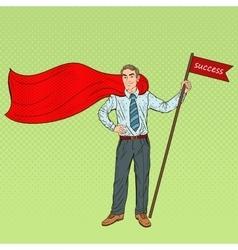 Pop Art Super Businessman with Success Flag vector image