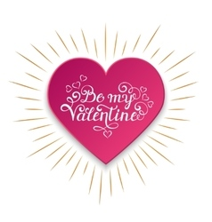 Be my valentine inscription vector