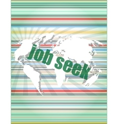 Job seek word on touch screen modern virtual vector