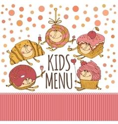 Dessert characters for kids menu design vector image