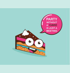 funny cake character with inspiration quote vector image vector image