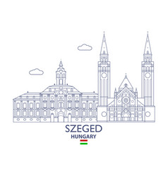Szeged city skyline vector