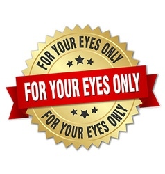 For your eyes only 3d gold badge with red ribbon vector
