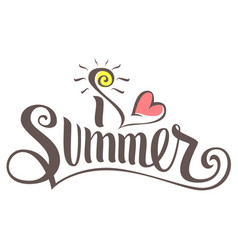 I love summer lettering text vector
