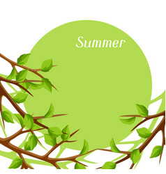 Summer card with branches of tree and green leaves vector