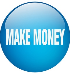 Make money blue round gel isolated push button vector