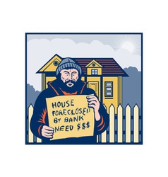 Homeless man or hobo sign foreclosed house vector