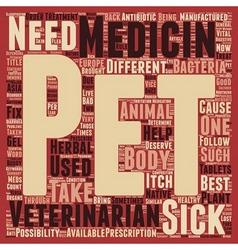 Pet medicines best buddy of pets in sickness text vector