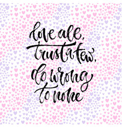 Inspirational calligraphy love all tryst vector