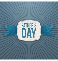 Fathers day textile emblem with greeting ribbon vector