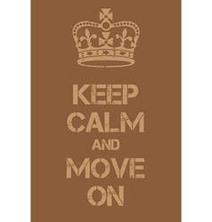 Keep calm and move on poster vector