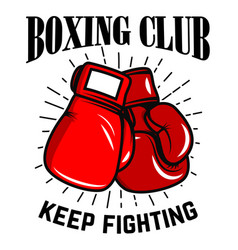 boxing club keep fighting boxing gloves on white vector image vector image