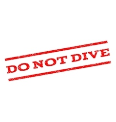 Do not dive watermark stamp vector