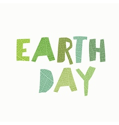 Earth day calebration typography leaf cut letters vector