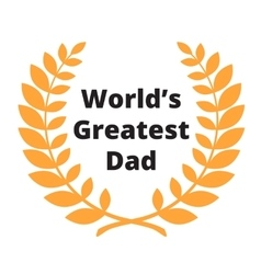 Worlds greatest dad label vector