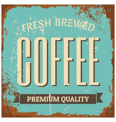 Vintage style tin sign fresh brewed coffee vector