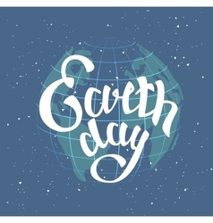 Earth day globe planet in space lettering text vector