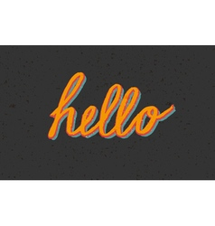 Custom stylized vintage hello lettering vector