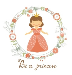 Be a princess card vector image