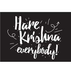 Hare krishna everybody inscription greeting card vector