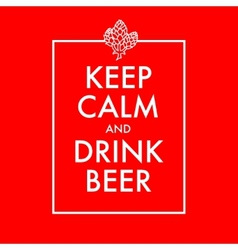 Keep calm and drink beer poster vector