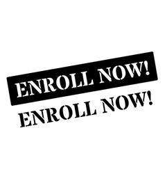 Enroll now black rubber stamp on white vector