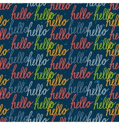 Seamless pattern with vintage hello lettering vector