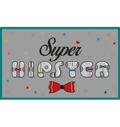 Inscription super hipster vintage letters vector