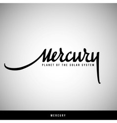 Mercury hand lettering - handmade calligraphy vector image vector image