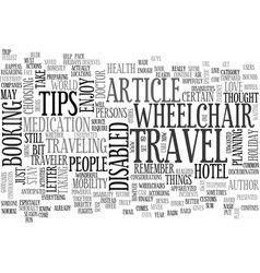 wheelchair travel tips text word cloud concept vector image vector image