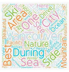 Beautiful vancouver city of the sea mountains text vector
